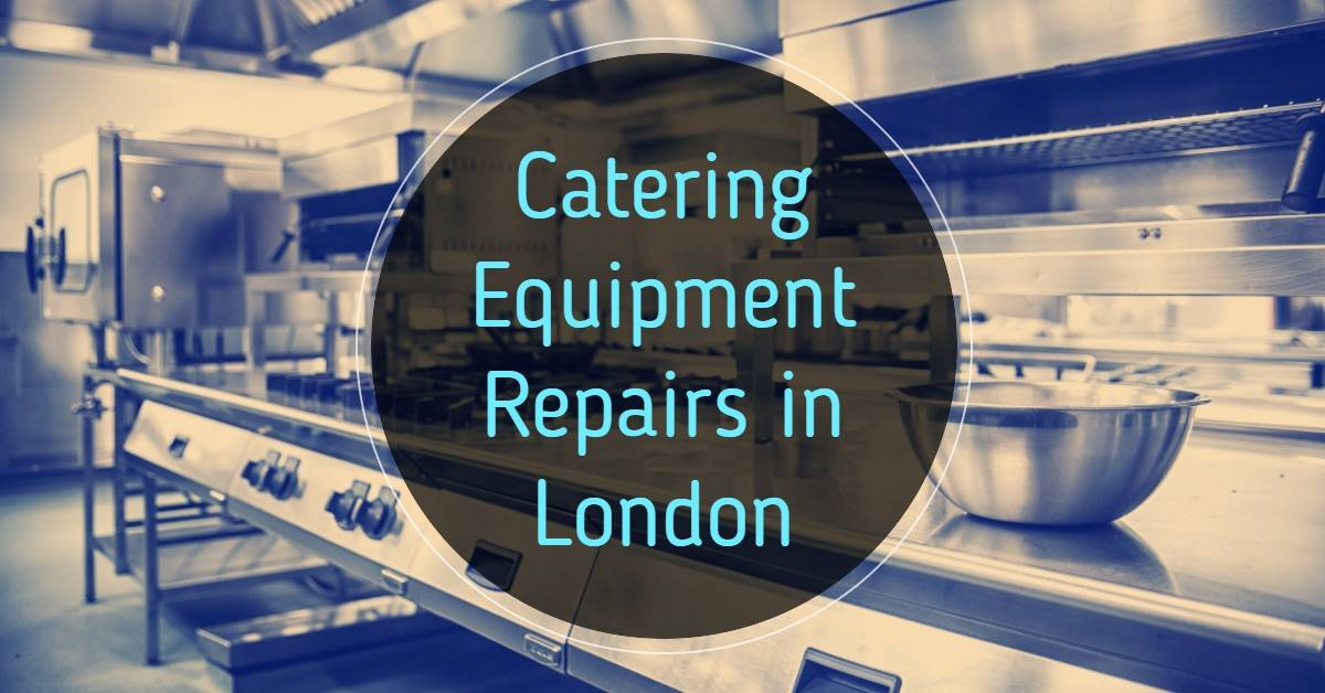 Commercial Catering Equipment Repairs London