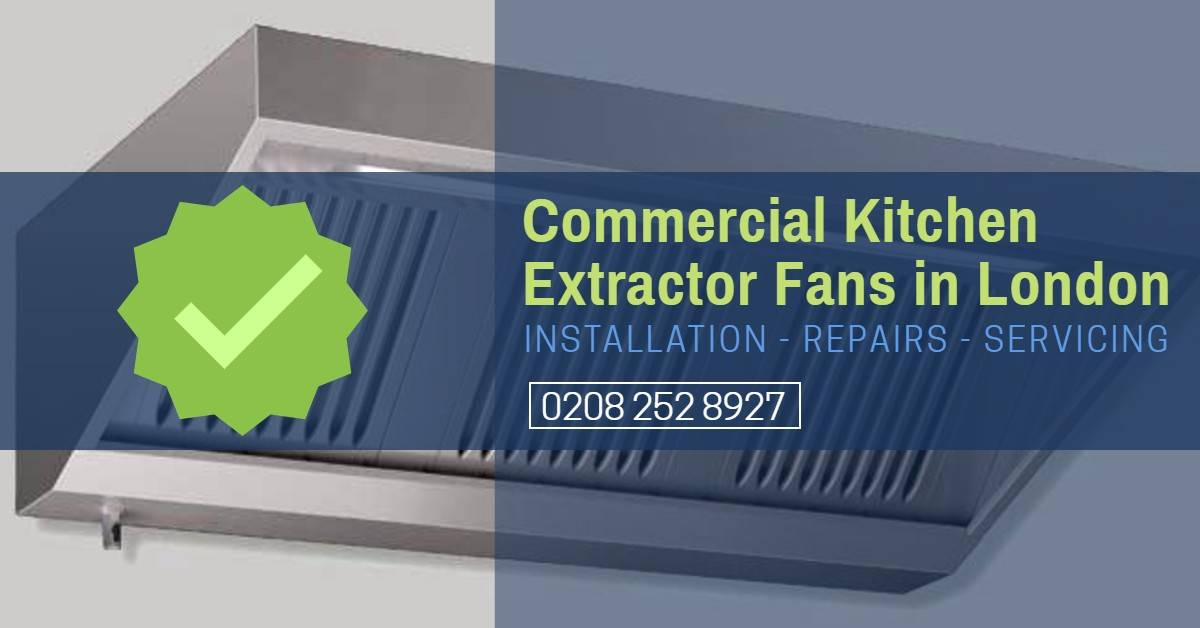 Commercial Kitchen Extractor Fan Repair London – Cooker Hood Repair