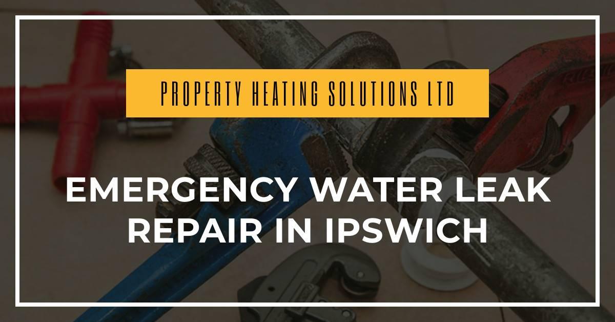 Emergency Water Leak Repair in Ipswich