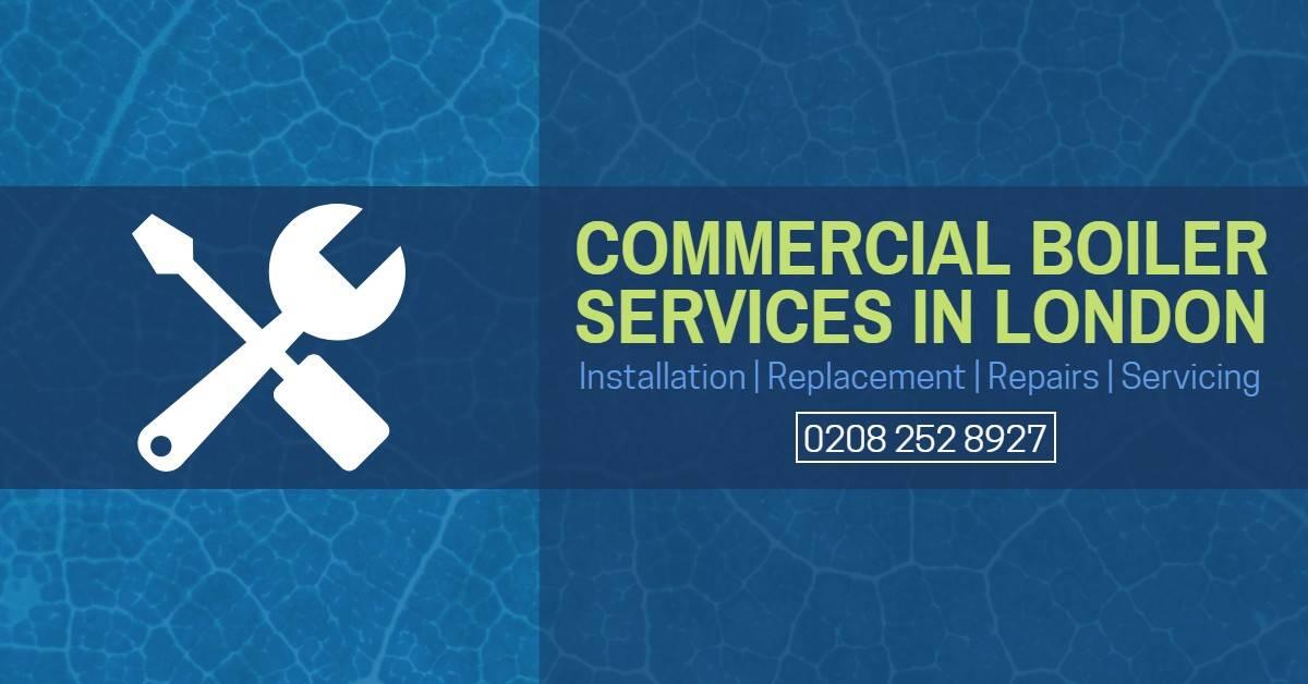 Commercial Boiler Repair London - Boiler Installation, Replacement & Service