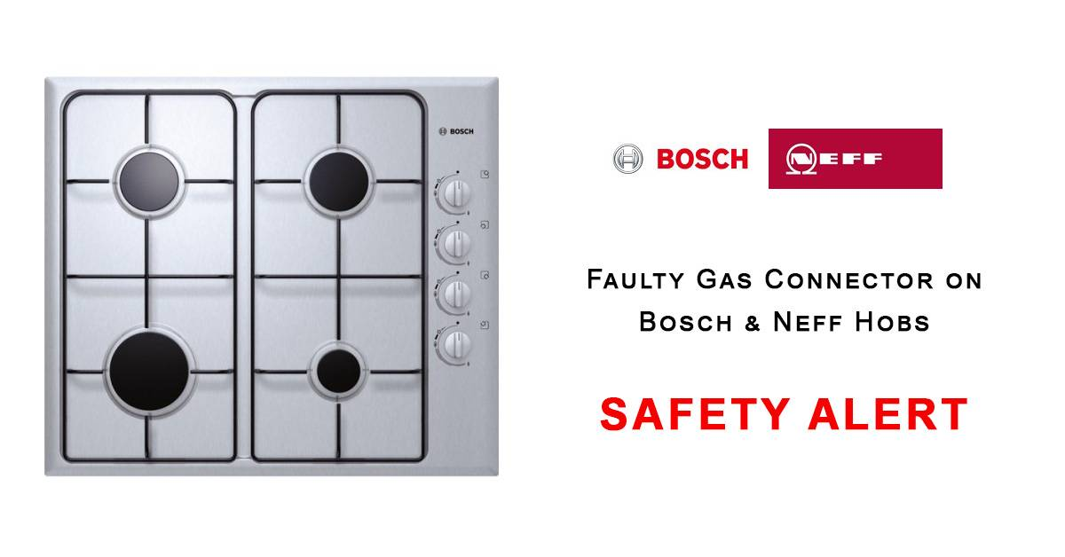 Faulty Gas Connector on Bosch & Neff Hobs - SAFETY ALERT