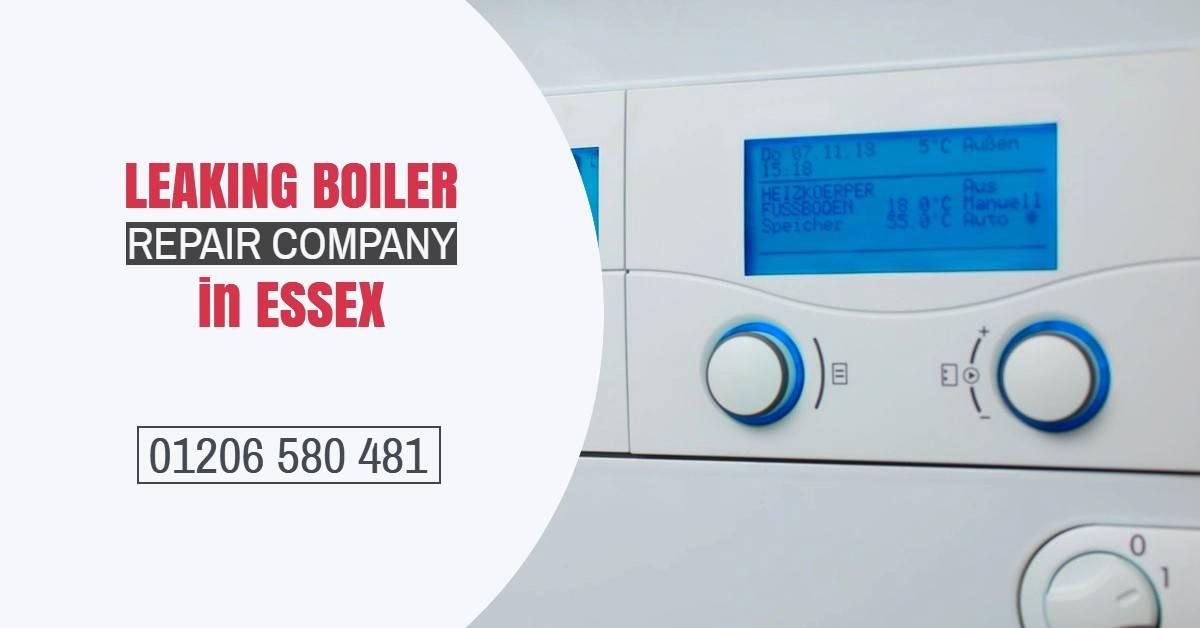 Leaking Boiler Repair Company Essex
