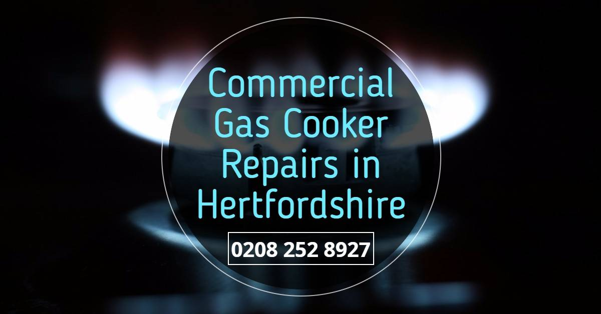 Commercial Gas Cooker Repairs Hertfordshire – Local Gas Cooker Repair & Servicing