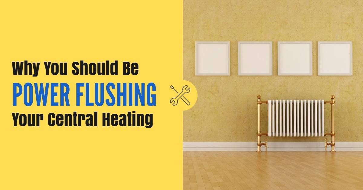 Why You Should Be Power Flushing Your Central Heating