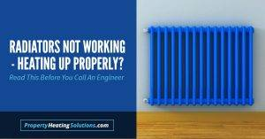 Radiators Not Working / Heating Up? Read This Before You Call An Engineer
