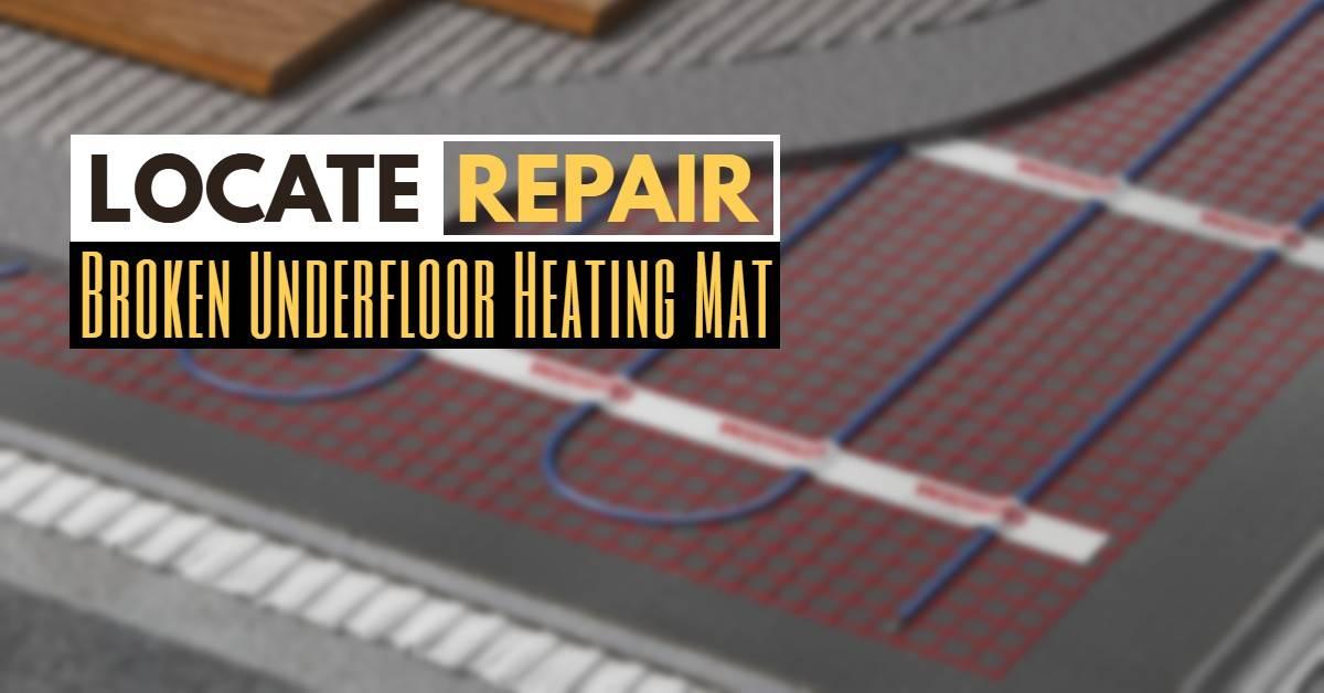Broken Underfloor Heating Mat London - Locate & Repair