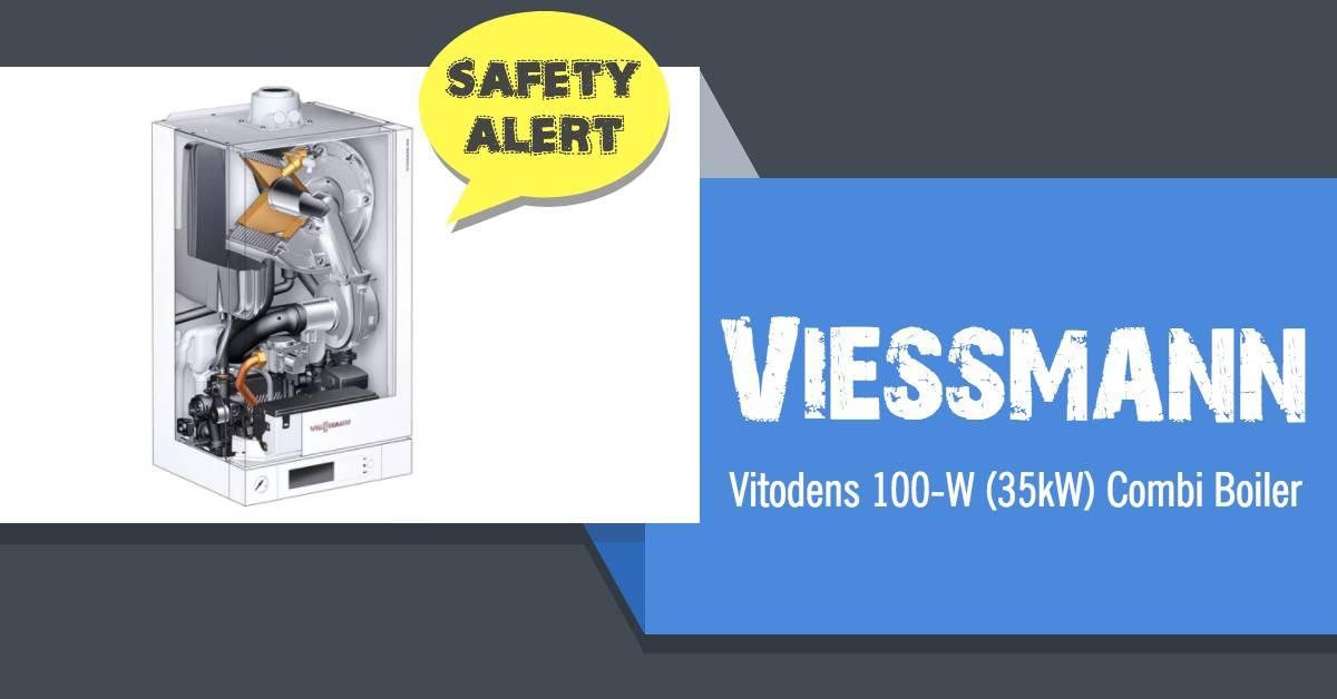 Viessmann Vitodens 100-W (35kW) Combi Boiler - Safety Alert Issued