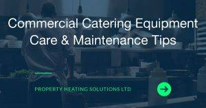 Commercial Catering Equipment Care & Maintenance Tips
