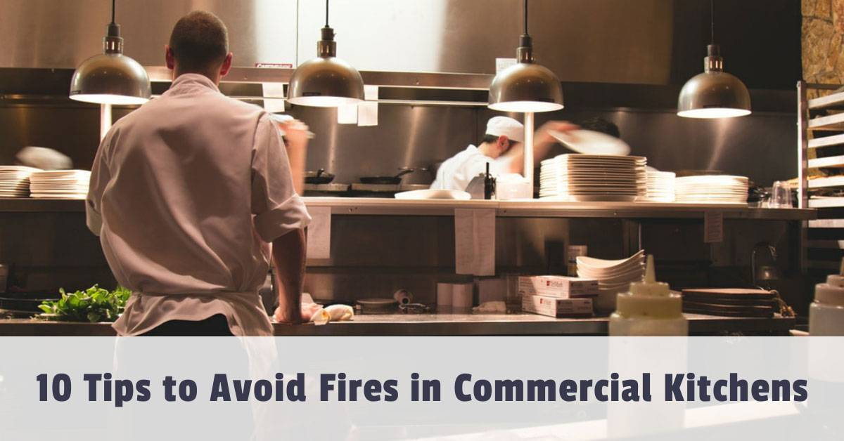 10 Tips to Avoid Fires in Commercial Kitchens