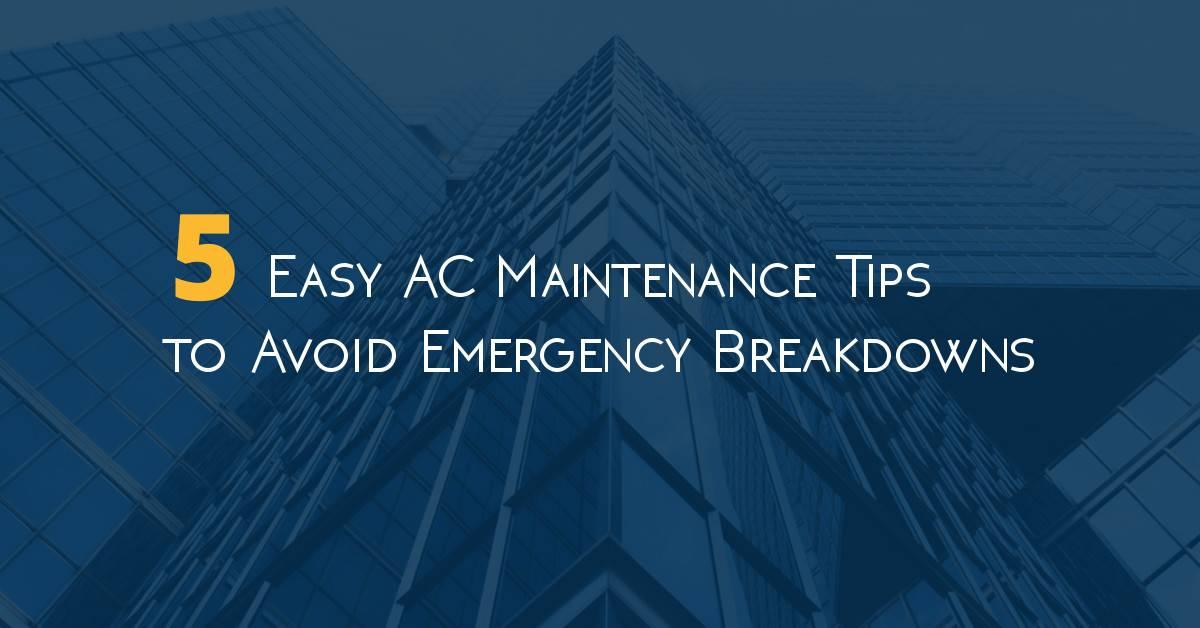 5 Easy AC Maintenance Tips to Avoid Emergency Breakdowns