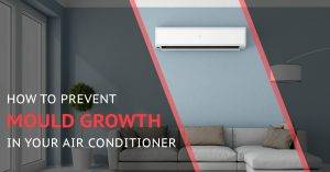 How to Prevent Mould Growth in Your Air Conditioner